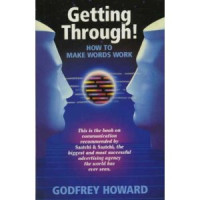 Godfrey+Howard%3A+Getting+Through%3A+How+to+Make+Words+Work+for+You.