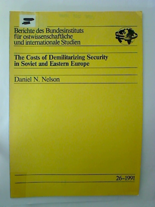Daniel+N.+Nelson%3AThe+Costs+of+Demilitarizing+Security+in+Soviet+and+Eastern+Europe.
