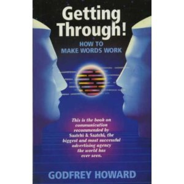 Godfrey+Howard%3AGetting+Through%3A+How+to+Make+Words+Work+for+You.